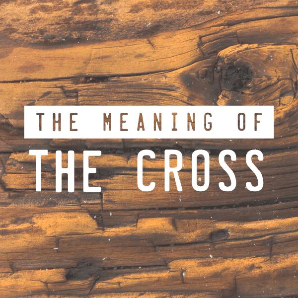 Messageofthecrosschurch Org: Meaning Of The Cross_Web_600x600